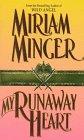 My Runaway Heart, Miriam Minger, 0380783010