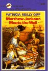 Matthew Jackson Meets the Wall, Patricia Reilly Giff, 0440405475