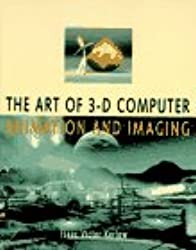 The Art of 3-D Computer Animation and Imaging