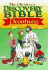 img - for The Children's Discovery Bible Devotions book / textbook / text book