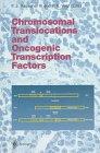 Chromosomal Translocations and Oncogenic Transcription Factors, , 3540614028