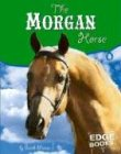 The Morgan Horse, Sarah Maass, 0736837671