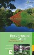 Brandenburg Grün - Historische Gärten und Parks der Mark Brandenburg