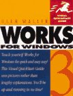 img - for Works 3 for Windows (Visual QuickStart Guide) book / textbook / text book