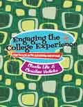Engaging the College Experience : How to Excel in the Classroom and Beyond, Lilie, Claudia and Vodicka, Christine, 1465207635