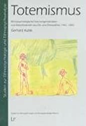 Totemismus. Ethnopsychologische Forschungsmaterialien und Interpretationen aus Ost- und Zentralafrika, 1962-2002