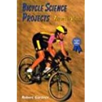 Bicycle Science Projects: Physics on Wheels (Science Fair Success)