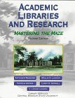 Academic Libraries and Research : Mastering the Maze, Central Missouri State University Staff, 0787237329