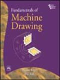 Fundamentals of Machine Drawing, Singh, Sadhu and Sah, P. L., 8120322525