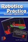 img - for Robotica Practica - Tecnologia y Aplicaciones (Spanish Edition) book / textbook / text book