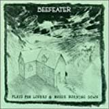 Plays for Lovers / House Burning Down by Beefeater
