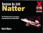 Bachem Ba 349 Natter: X-Plane of the 3rd Reich (X Planes of the Third Reich Series)