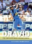 A Biography of Rahul Dravid: The Nice Guy Who Finished First by D. Prabhudesai (1-Apr-2006) Hardcover