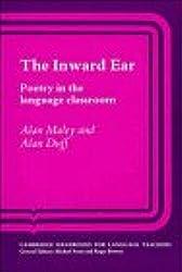 The Inward Ear: Poetry in the Language Classroom (Cambridge Handbooks for Language Teachers)