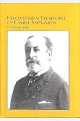 Psychological Perspectives on Camille Saint-Saens (Mellen Lives, 13) Hardcover