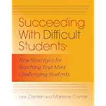 Succeeding With Difficult Students (08) by Canter, Lee - Canter, Marlene [Paperback (2008)]