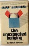 Unexpected Hanging and Other Mathematical Diversions, Martin Gardner, 067121425X