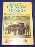 The Crown of Mexico, Joan Haslip, 0030865727