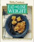 Betty Crocker's Eat and Lose Weight, Betty Crocker Editors, 0130743038