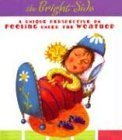The Bright Side: A Unique Perspective on Feeling under the Weather (Daymaker Greeting Books) (2004-07-01) pdf