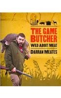 Butcher Wild Game - The Game Butcher: Wild about Meat by Darran Meates (2011-10-31)