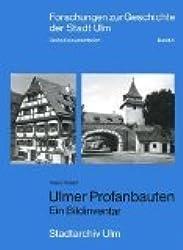 Ulmer Profanbauten. Ein Bildinventar