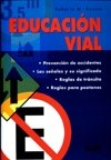 Educacion vial / Road Education (Spanish Edition)