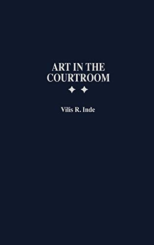 Art in the Courtroom (Praeger Series in Political)