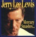 Jerry Lee Lewis: Mercury Smashes & Rockin' Sess (Audio CD)