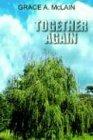 Together Again, Grace A. McLain, 1418450200