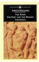 The Wasps, The Poet and the Women & The Frogs (Penguin Classics)