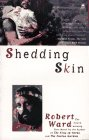 Shedding Skin, Robert Ward, 0671536133