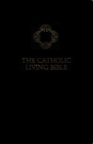 Deluxe Catholic Gift Bible - The Catholic Living Bible/Deluxe Imitation Leather (Catholic Personal Gift Edition, Black Imitation Leather)