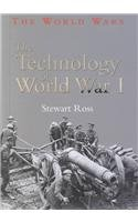 The Technology of World War I (The World Wars)