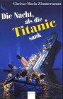 Die Nacht als die Titanic sank