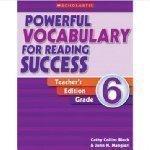 Powerful Vocabulary for Reading Success: Grade 6: Teaching (Scholastic Powerful Vocabulary)