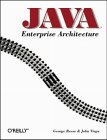 Java Enterprise Architecture, Reese, George and Viega, John, 059600124X