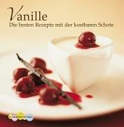Vanille: Die besten Rezepte mit der kostbaren Schote