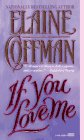 If You Love Me, Elaine Coffman, 0449150054