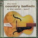 The Best Country Ballads In The World...