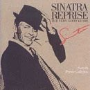 Sinatra Reprise: The Very Good Years by Warner Bros
