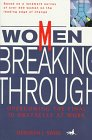 Peterson's Women Breaking Through: Overcoming the Final 10 Obstacles at Work