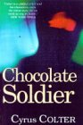 The Chocolate Soldier, Cyrus Colter, 1874509441
