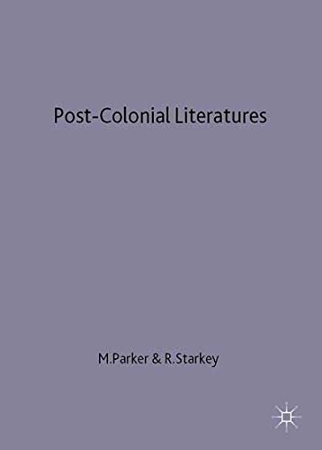 Post-colonial Literatures: Achebe, Ngugi, Walcott and Desai (New Casebooks)