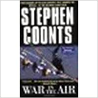 Book War in the Air: True Accounts of the 20th Century's Most Dramatic Air Battles-By the Men Who Fought Them by Coonts, Stephen [Pocket Books, 2003]