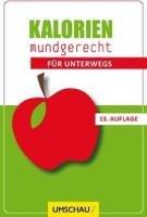 Kalorien mundgerecht für unterwegs Broschiert – 1. Oktober 2010 Nestle Umschau Buchverlag 386528132X LA9783865281326