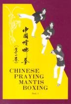 Chinese Praying Mantis Boxing Book I