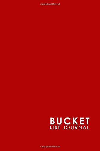 Bucket List Journal: Bucket List Checklist, Bucket List Note Pad, Bucket List Journals, Bucket List Paper, Record Your Ideas, Goals, Dreams & Deadlines, Minimalist Red Cover (Volume 22) pdf epub