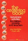 The Centering Book : Awareness Activities for Children, Parents and Teachers, Hendricks, C. Gaylord and Wills, Russell, 0131221841