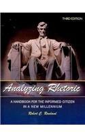Analyzing Rhetoric: A Handbook for the Informed Citizen in a New Millennium - Text